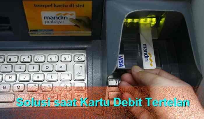 Solusi Ketika Kartu Debit Mandiri Tertelan di Mesin ATM
