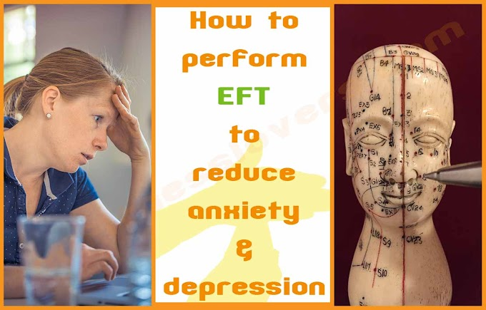 How to perform EFT to reduce anxiety, depression and pain
