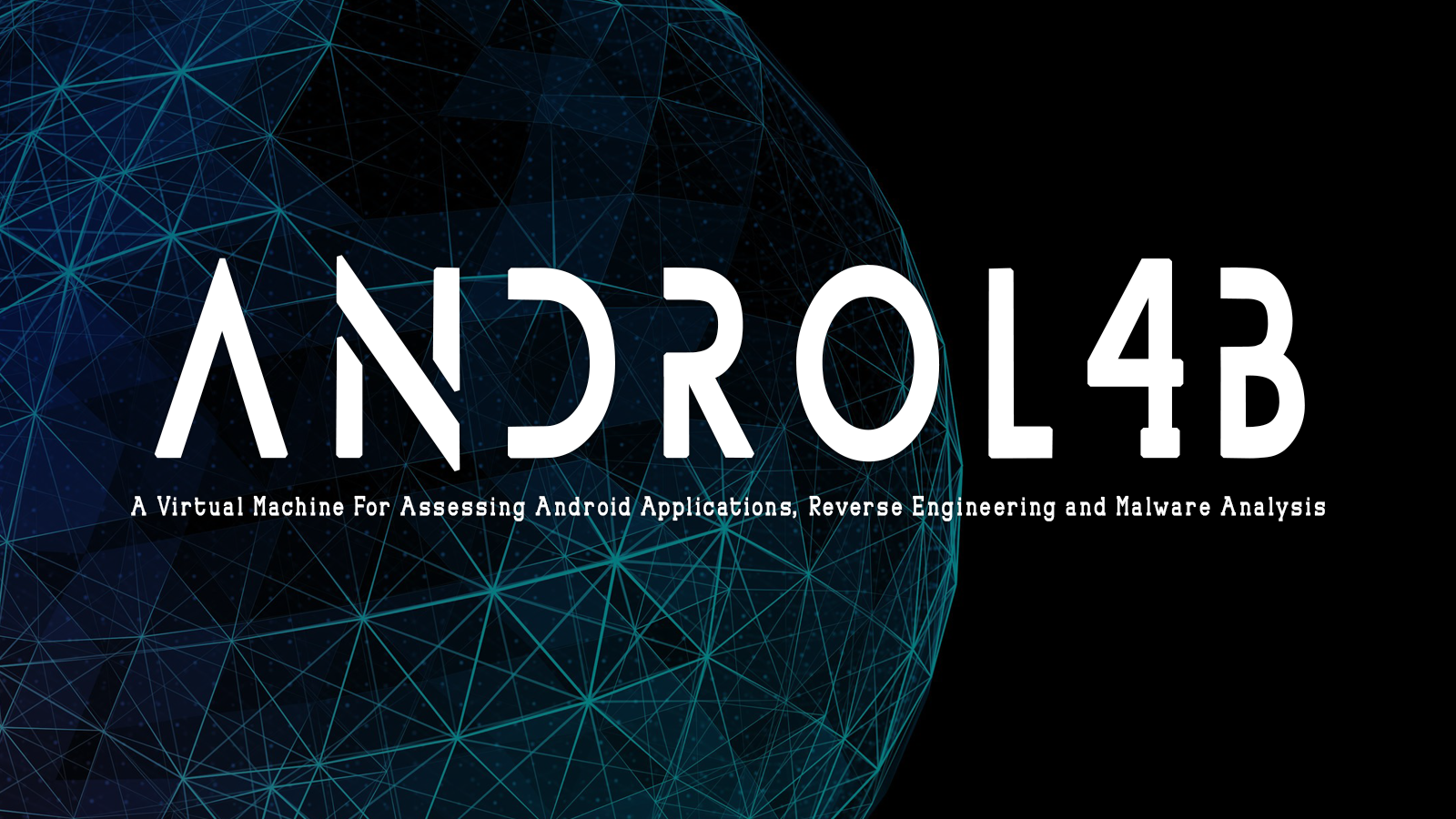 AndroL4b - A Virtual Machine For Assessing Android Applications, Reverse Engineering and Malware Analysis