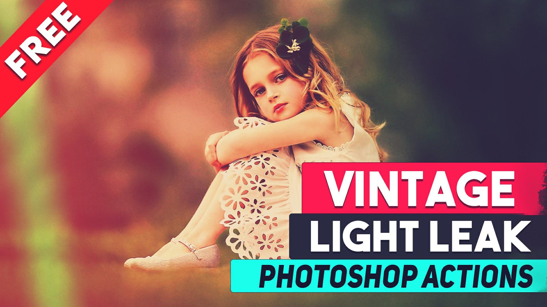 Vintage Light Leak Free Photoshop Actions