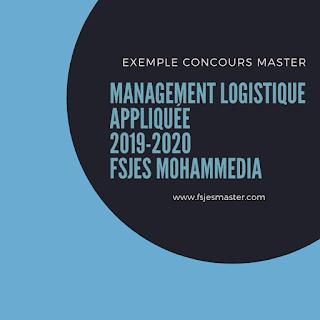 Exemple Concours Master Management Logistique Appliquée 2019-2020 - Fsjes Mohammedia