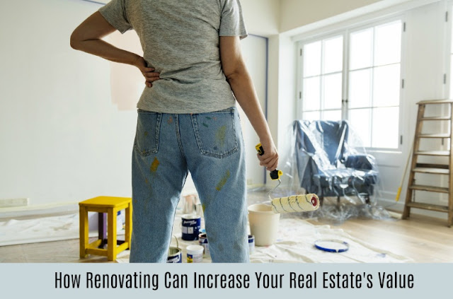 How Renovating Can Increase Your Real Estate's Value