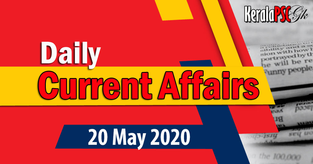 Kerala PSC Daily Malayalam Current Affairs 20 May 2020