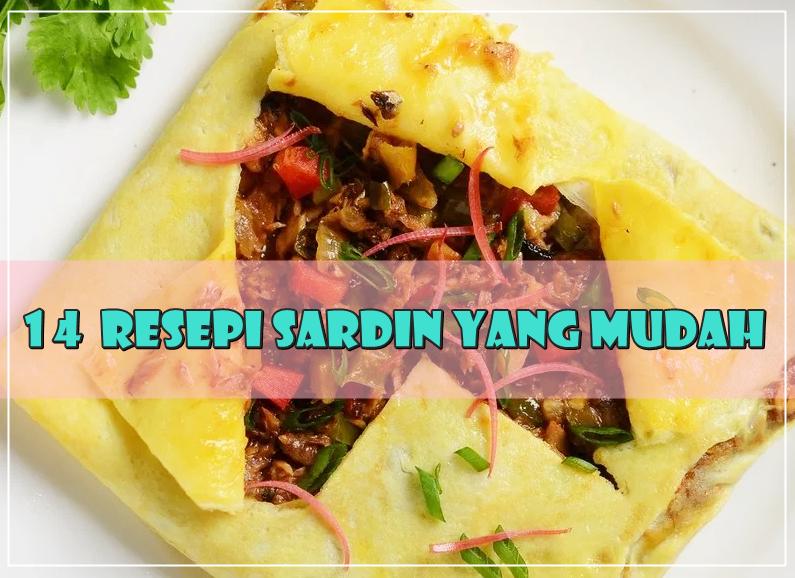 14 Resepi Sardin Yang Mudah Dan Mabeles