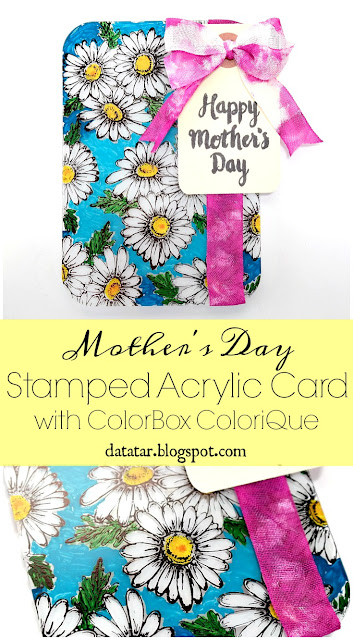 Happy Mother's Day Stamped Acrylic Mixed Media Board with ColorBox ColoriQue by Dana Tatar for Tando Creative