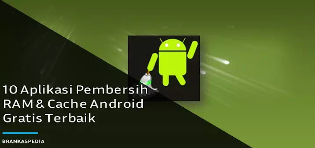 Aplikasi Pembersih RAM dan Cache Android Gratis Terbaik