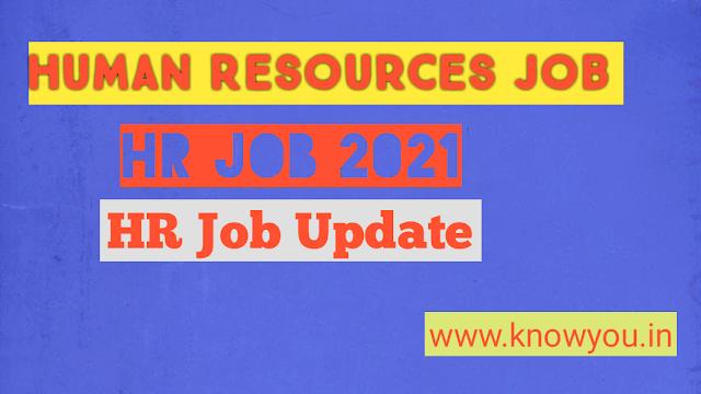 Latest Human Resource Job 2021, Latest HR Job 2021, Latest HR Recruitment 2021, Best HR Job 2021.