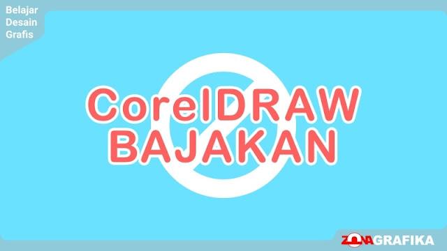 Cara Ampuh Agar Corel Draw Tidak Terdeteksi Bajakan