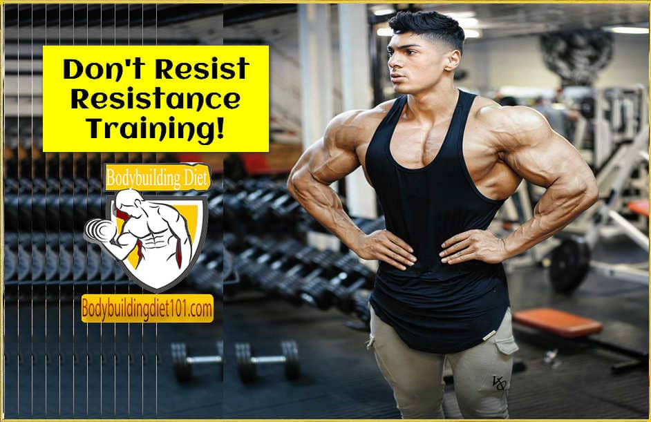 Don't Resist Resistance Training!