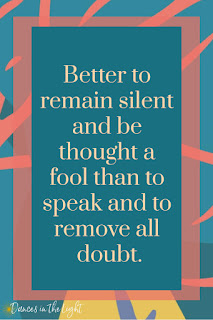 Pinterest graphic for quote: Better to remain silent and be thought a fool than to speak and to remove all doubt.