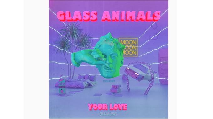 Glass Animals - Your Love lyrics - Deja Vu