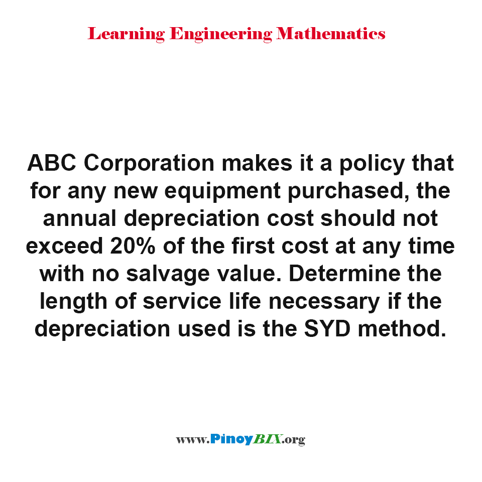 Determine the length of service life necessary if the depreciation used is the SYD method