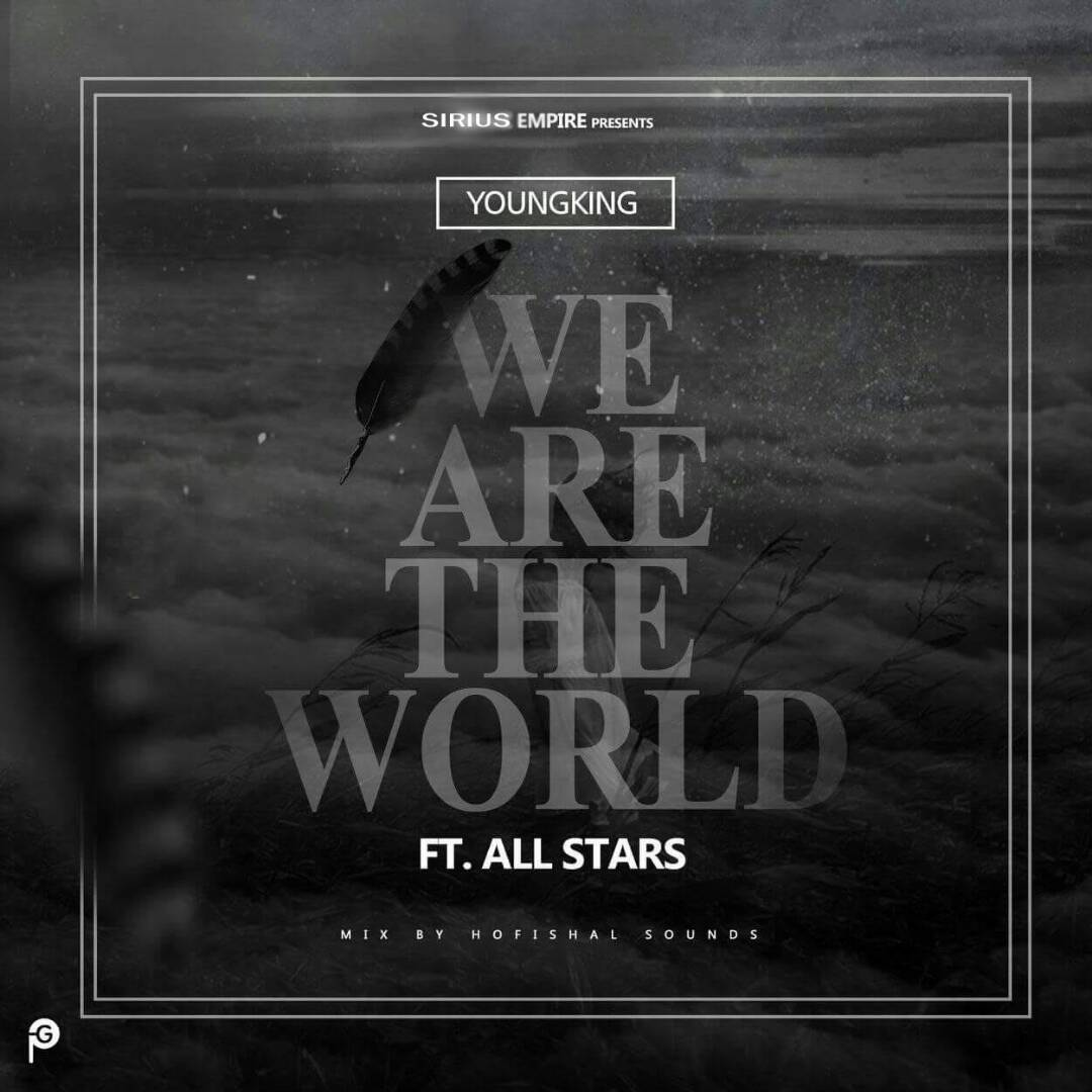 MUSIC: YoungKing ft. Eket All Stars – We Are D World (Refix)