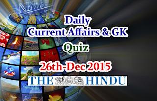 Current Affairs Quiz-26th December- 2015