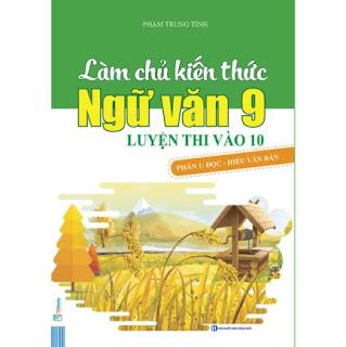 Làm Chủ Kiến Thức Ngữ Văn 9 - Luyện Thi Vào 10 Phần 1: Đọc - Hiểu Văn Bản ebook PDF-EPUB-AWZ3-PRC-MOBI