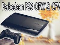 Penjelasan Lengkap Perbedaan Playstation 3 OFW Dan CFW