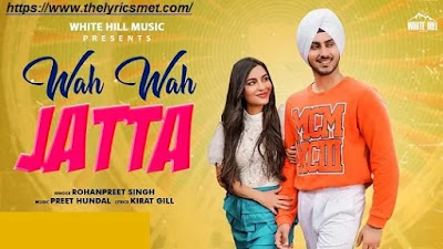 Wah Wah Jatta Song Lyrics | Rohanpreet Singh | Preet Hundal | Latest Punjabi Love Songs 2020