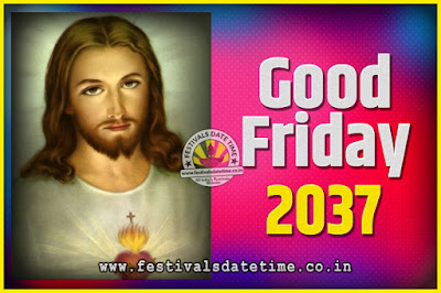 2037 Good Friday Festival Date and Time, 2037 Good Friday Calendar