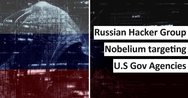 Russian Hacker Group Nobelium Attack U.S Gov Agencies By Targeting 3,000 Email Accounts