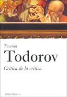 """""""Crítica de la crítica"""" - T. Todorov"""
