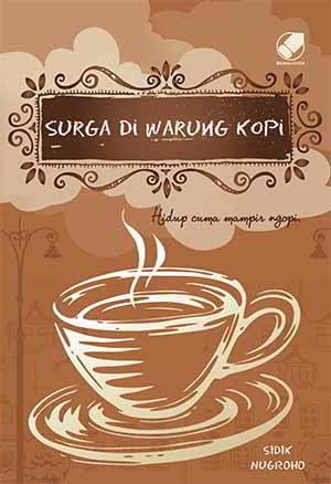 Surga di Warung Kopi PDF Karya Sidik Nugroho Surga di Warung Kopi PDF Karya Sidik Nugroho