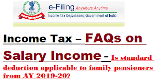 income-tax-faqs-on-salary-income-is-standard-deduction-applicable-to-family-pensioners-from-ay-2019-20