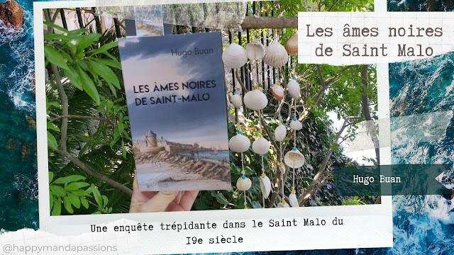 Les ames noires de Saint Malo Hugo Buan happybook avis chroniques