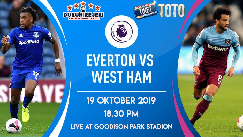 Prediksi Everton vs West Ham Tanggal 19 Oktober 2019