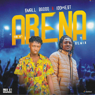 DOWNLOAD SMALL BADOO FT IDOWEST FOR MY ARENA REMIX