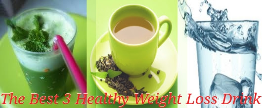 The Best 3 Healthy Weight Loss Drink ~ Ways For Weight Loss