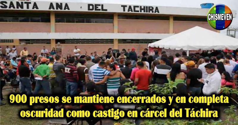 900 presos se mantiene encerrados y en completa oscuridad como castigo en Táchira