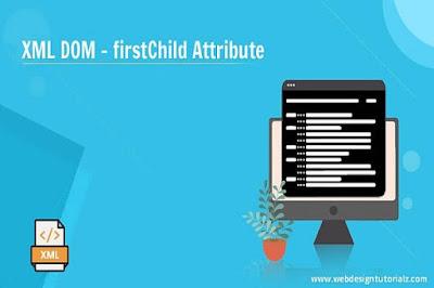 XML DOM - firstChild Attribute