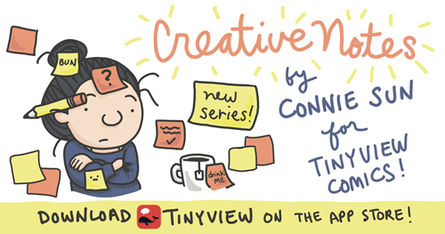 """""""Creative Notes"""" is a new weekly comic series by Connie Sun for Tinyview app, cartoonconnie, https://tinyview.com/connie"""
