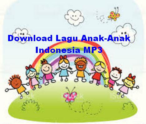 Lagu Anak-Anak Indonesia MP3 Sepanjang Masa