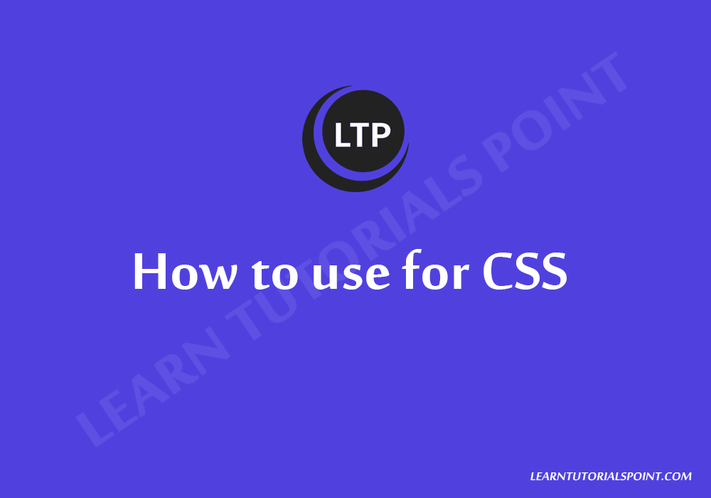 How to use for CSS