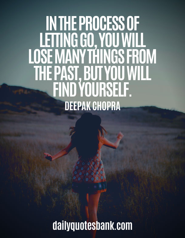 Inspirational Quotes About Letting Go and Moving On To Better Things