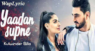 Yaadan Supne Song Lyrics Kulwinder Billa