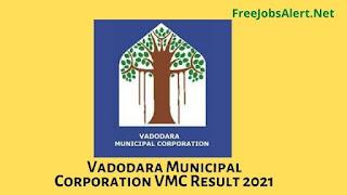 Vadodara Municipal Corporation VMC Result 2021