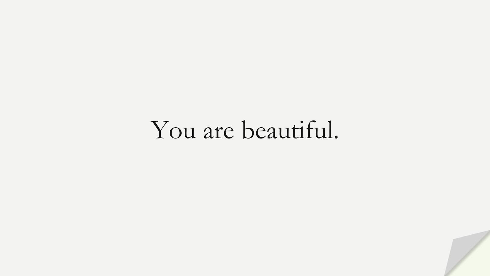You are beautiful.FALSE