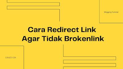 Cara Redirect Link Tidak Brokenlink
