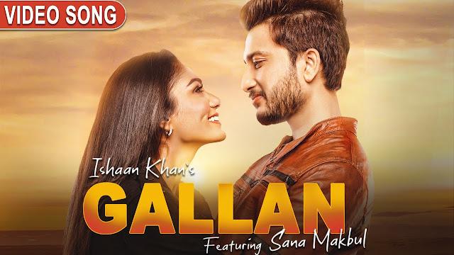 Song  :  Gallan Song Lyrics Singer  :  Ishaan Khan Lyrics  :  Abunty Sharma & Kunwar Juneja Music  :  DJ Montz Director  :  Prayrit Seth