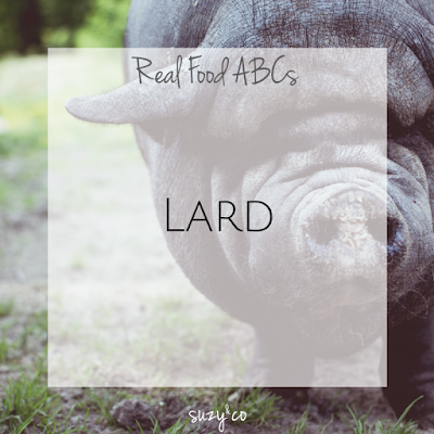 real food abcs - lard
