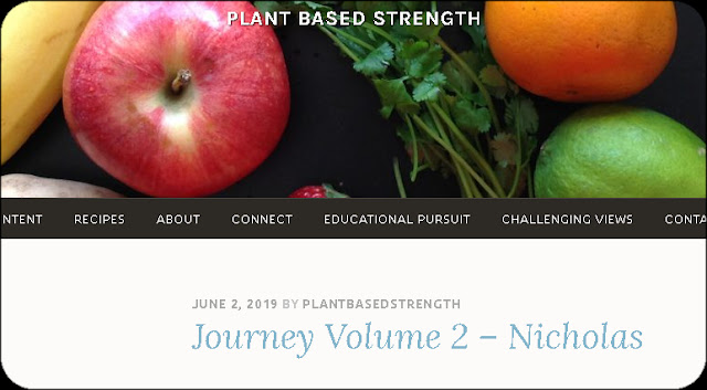 https://plantbasedstrength.blog/2019/06/02/journey-volume-2-nicholas/