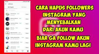 Cara Menghapus Followers Instagram Yang Menyebalkan Dari Akun Kamu