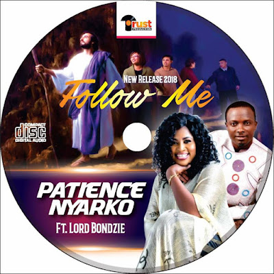 Patience Nyarko Lord Bondzie Follow Me