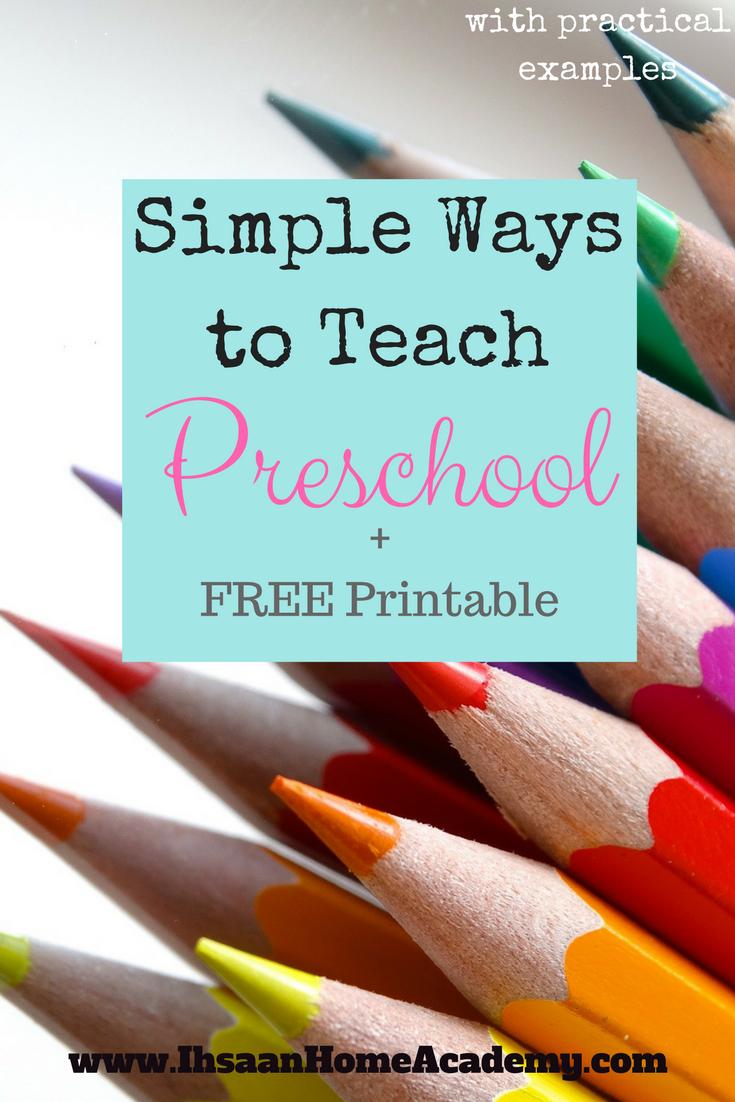 Simple Ways to Teach Preschool + FREE Printable - Ihsaan Home ...