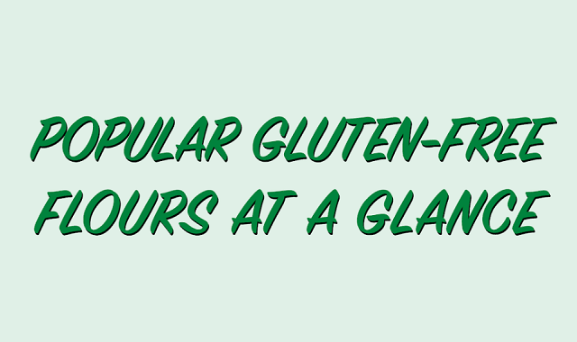 Popular Gluten Free Flours At a Glance