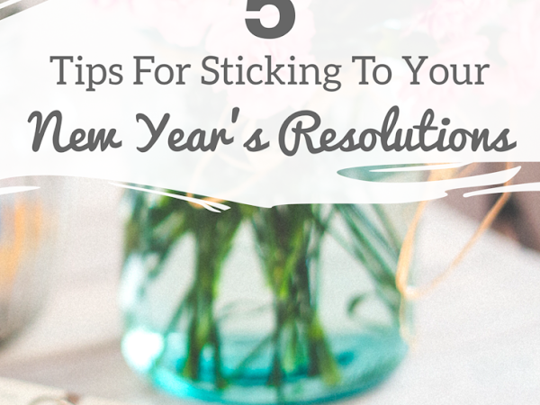 5 Tips For Sticking To Your New Year's Resolutions