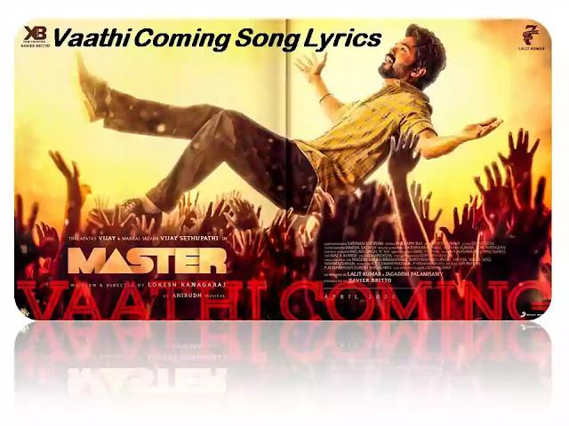 Vaathi Coming Song Lyrics    Master(Tamil)