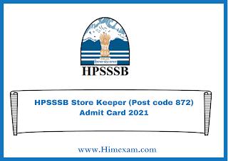 HPSSSB Store Keeper (Post code 872) Admit Card 2021